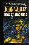 Blue Champagne, John Varley, 0425093360