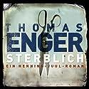 Sterblich (Henning Juul 1) Hörbuch von Thomas Enger Gesprochen von: Matthias Brandt