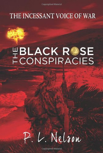 The Incessant Voice of War: The Black Rose Conspiracies by Eloquent Books