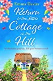 Download Return to the Little Cottage on the Hill: An absolutely gorgeous, feel good romance novel (The Little Cottage Series Book 3) in PDF ePUB Free Online