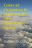Créer et Organiser le contenu des sites SharePoint Online: Concepts et Travaux Pratiques