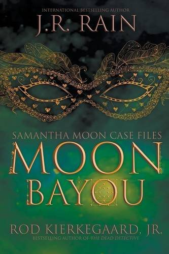 Moon Bayou: Samantha Moon Case Files, Book One