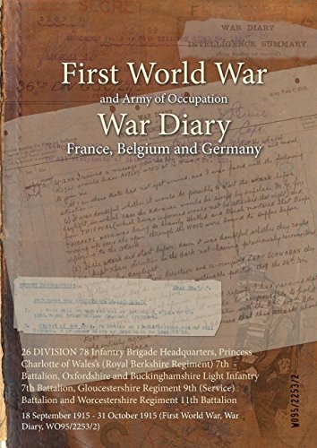 26 DIVISION 78 Infantry Brigade Headquarters, Princess Charlotte of Wales's (Royal Berkshire Regiment) 7th Battalion, Oxfordshire and Buckinghamshire Light ... (First World War, War Diary, WO95/2253/2) (Light Buckinghamshire)