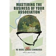 Mastering The Business Of Your Association: No More Condo Commando