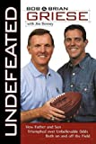 Undefeated, Bob Griese and Brian Griese, 1595552359