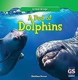 A Pod of Dolphins, Matthew Fenner, 1433982153