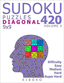 Sudoku Puzzles: 420 Diagonal Sudoku Puzzles 9x9 (Easy