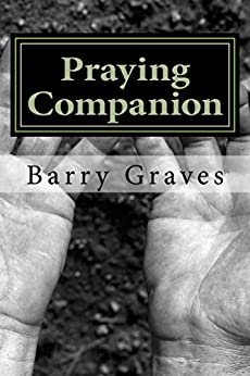 Praying Companion: Learning to Pray (Running Companion Book 2) by [Graves, Barry]