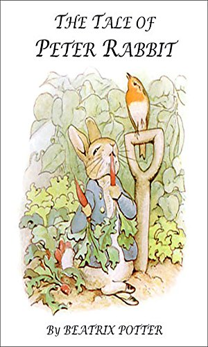 Download for free The Tale of Peter Rabbit: by Beatrix Potter