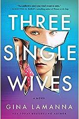 Three Single Wives: A Novel Kindle Edition