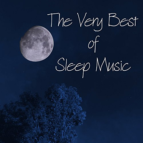 The Very Best of Sleep Music - Top 20 Piano Lullabies for Relaxation, Baby Sleep, Nature Sounds to Calm Newborn (The Best Sleep Music)