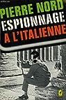 L'aventure de notre temps n° 34 . espionnage a l'italienne. par Nord