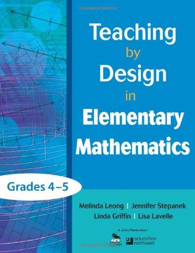 Teaching by Design in Elementary Mathematics, Grades 45
