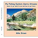 Search : Fly Fishing Eastern Sierra Streams: where to go, what to use and how to get there