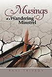 Musings of a Wandering Minstrel, Ravi Trivedy, 1482813335