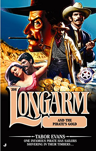 Longarm 306: Longarm and the Pirate's Gold (306)