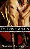 To Love Again (Bound Hearts)
