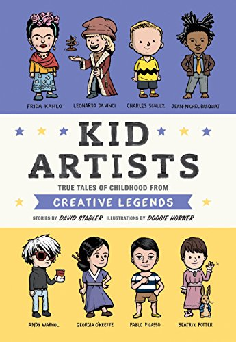 Kid Artists: True Tales of Childhood from Creative Legends (Kid Legends) [David Stabler] (Tapa Dura)