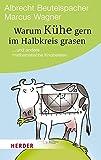 Warum Kühe gern im Halbkreis grasen (HERDER spektrum)