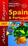 Alan Rogers Spain and Portugal 2007: Quality Camping and Caravanning Sites (Alan Rogers Guides)