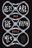"""""""Here Are the Young Men"""" av Rob Doyle"""