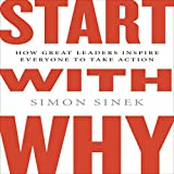 Start with Why: How Great Leaders Inspire Everyone to Take Action (Int'l Edit.) (audio edition)