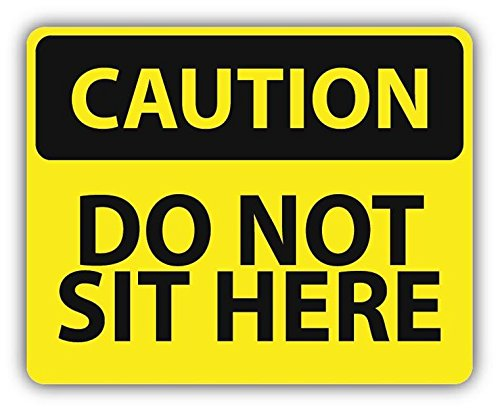 Caution Do Not Sit Here Slogan Sign Sticker Decal Design 5'' X 4''