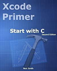 Xcode Primer - Start with C. 2ed (English Edition)