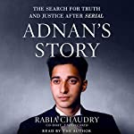 Adnan's Story: The Search for Truth and Justice After Serial | Rabia Chaudry