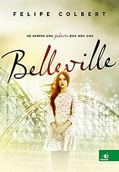 Belleville: Há sempre uma palavra que nos une por [Colbert, Felipe]