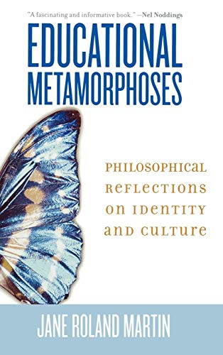 Educational Metamorphoses: Philosophical Reflections on Identity and Culture