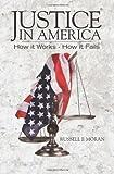 Justice in America, Russell Moran, 1463632703