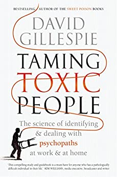 Taming toxic people the science of identifying and dealing with taming toxic people the science of identifying and dealing with psychopaths at work at fandeluxe Images