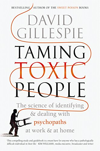 Taming toxic people the science of identifying and dealing with taming toxic people the science of identifying and dealing with psychopaths at work at fandeluxe Image collections