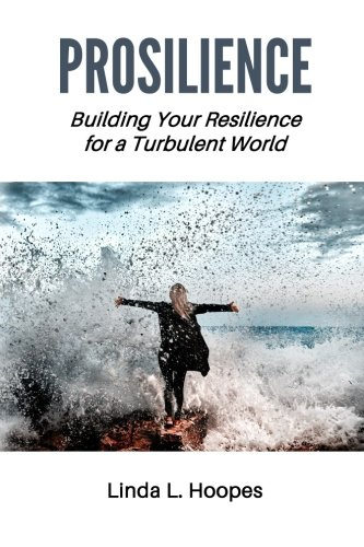 Download Prosilience: Building Your Resilience for a Turbulent World PDF