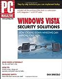 PC Magazine Windows Vista Security Solutions, Dan DiNicolo, 0470046562