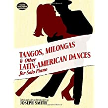 Tangos, Milongas and Other Latin-American Dances for Solo Piano