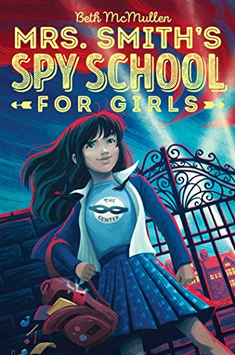 Mrs. Smith's Spy School for Girls by [McMullen, Beth]