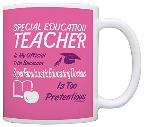 (Gift for Special Education Teacher Gift Official Title Gift Coffee Mug Tea Cup Pink)
