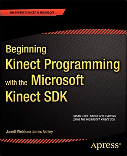 Beginning Kinect Programming with the Microsoft Kinect SDK (Expert's