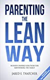 Parenting the Lean Way: Business Inspired Solutions for Empowering the Family