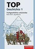 Topographische Arbeitshefte: TOP Geschichte 1: Frühgeschichte und Antike
