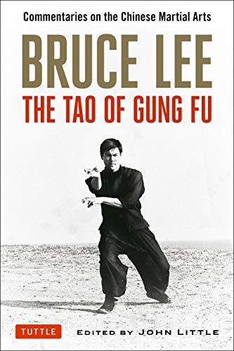 Bruce Lee The Tao of Gung Fu: Commentaries on the Chinese Martial Arts ()