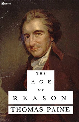 Thomas Paine - The Age of Reason : Illustrated