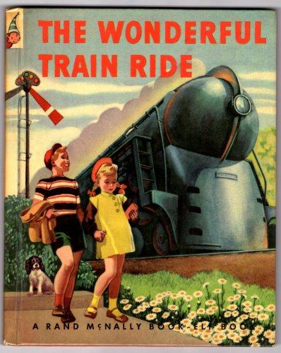 THE WONDERFUL TRAIN RIDE A Rand McNally Elf Book # (Fiore Coat)