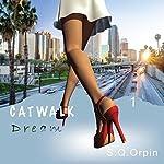 Catwalk Dream | S Q Orpin