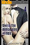 Giving the Billionaire an Heir, Part 4