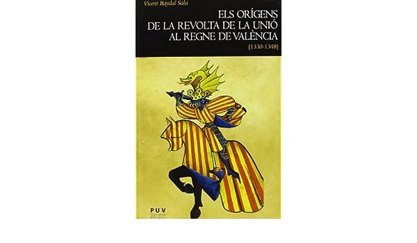 Els orígens de la revolta de la Unió al regne de València 1330 ...