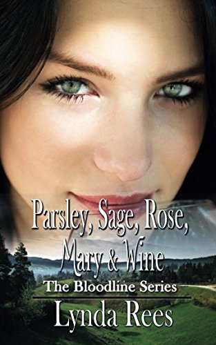 Parsley, Sage, Rose, Mary & Wine (The Bloodline Series)