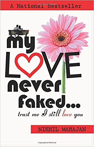 Buy My Love Never Faked Trust Me I Still Love You Book Online At